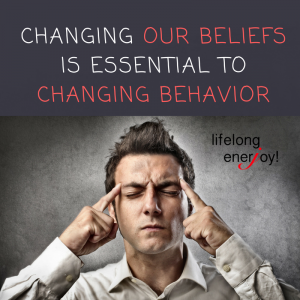 Changing our beliefs is essential to changing behavior