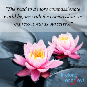 The road to a more compassionate world begins with the compassion we express towards ourselves.