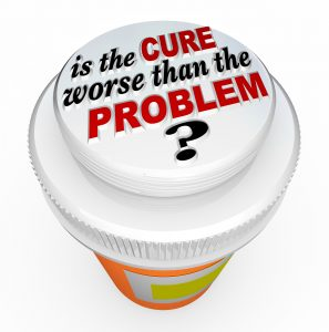 Is the Cure Worse Than the Problem?