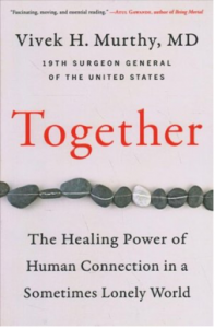 Together: The Healing Power of Connection in a Sometimes Lonely World